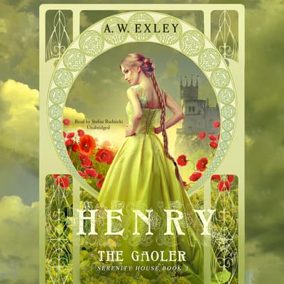 Henry, the Gaoler by A. W. Exley audiobook