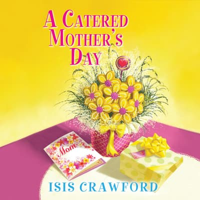 A Catered Mother's Day by Isis Crawford audiobook