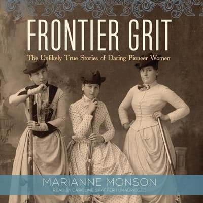 Frontier Grit by Marianne Monson audiobook