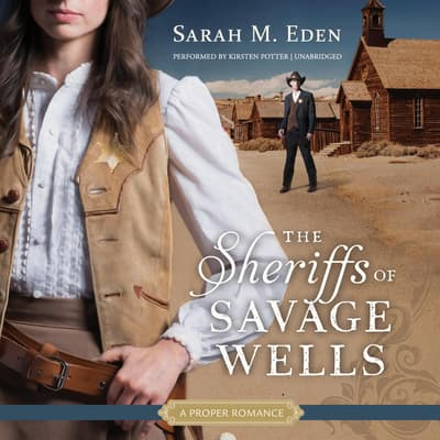 The Sheriffs of Savage Wells by Sarah M. Eden audiobook