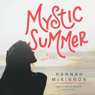 Mystic Summer by Hannah McKinnon audiobook