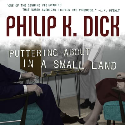 Puttering About in a Small Land by Philip K. Dick audiobook