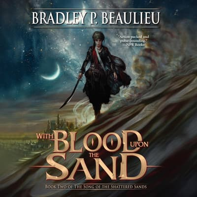 With Blood Upon the Sand by Bradley P. Beaulieu audiobook
