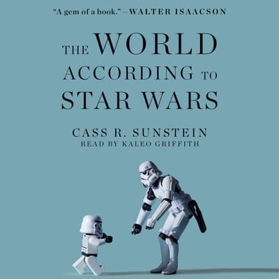 World According to Star Wars by Cass R. Sunstein audiobook