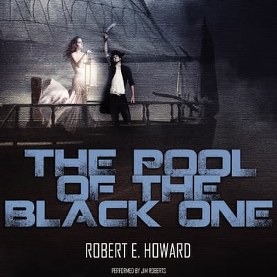 The Pool of the Black One by Robert E. Howard audiobook