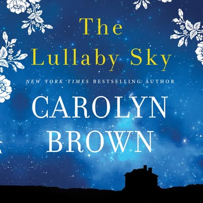 The Lullaby Sky by Carolyn Brown audiobook