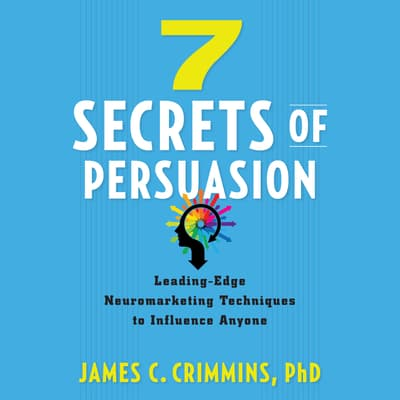 7 Secrets of Persuasion by James C. Crimmins audiobook
