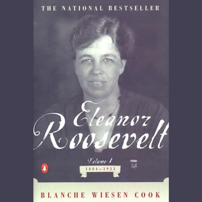 Eleanor Roosevelt by Blanche Wiesen Cook audiobook