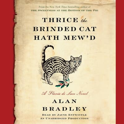 Thrice the Brinded Cat Hath Mew'd by Alan Bradley audiobook