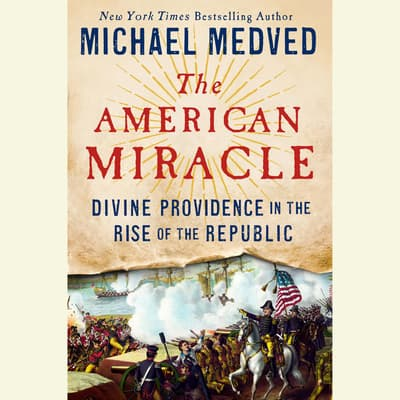 The American Miracle by Michael Medved audiobook