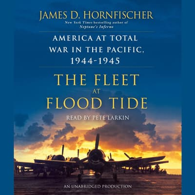 The Fleet at Flood Tide by James D. Hornfischer audiobook