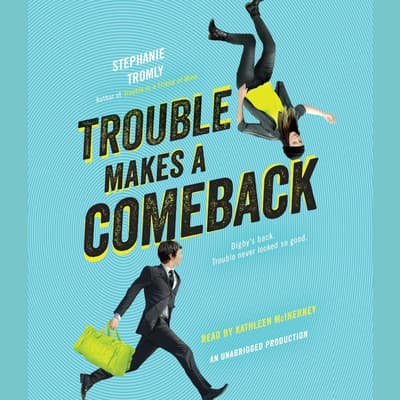 Trouble Makes a Comeback by Stephanie Tromly audiobook