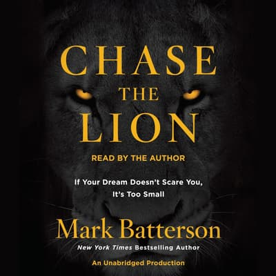 Chase the Lion by Mark Batterson audiobook