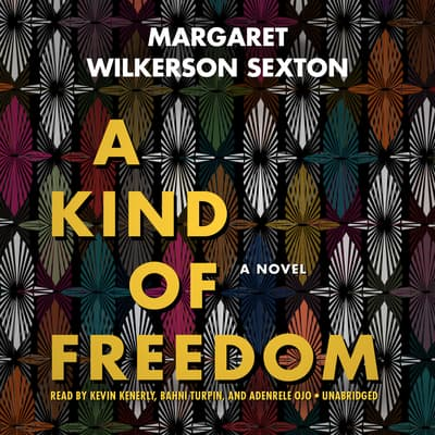 A Kind of Freedom by Margaret Wilkerson Sexton audiobook