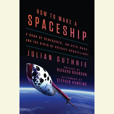 How to Make a Spaceship by Julian Guthrie audiobook