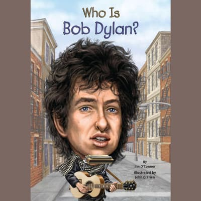 Who Is Bob Dylan? by Jim O'Connor audiobook