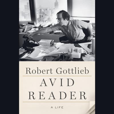 Avid Reader by Robert Gottlieb audiobook