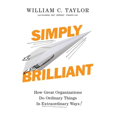 Simply Brilliant by William C. Taylor audiobook