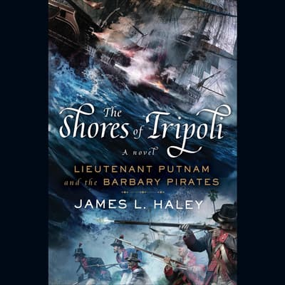 The Shores of Tripoli by James L. Haley audiobook