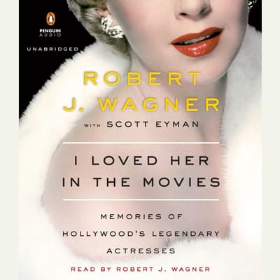 I Loved Her in the Movies by Robert Wagner audiobook