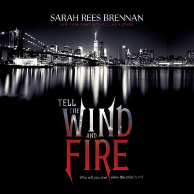 Tell the Wind and Fire by Sarah Rees Brennan audiobook