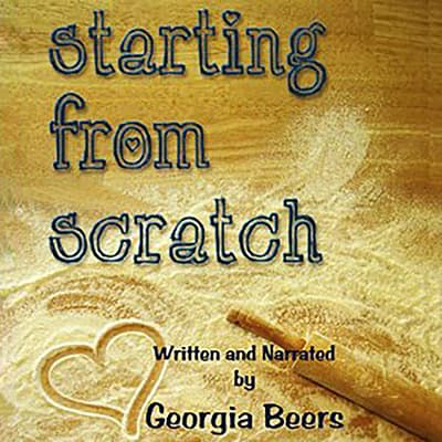 Starting From Scratch by Georgia Beers audiobook