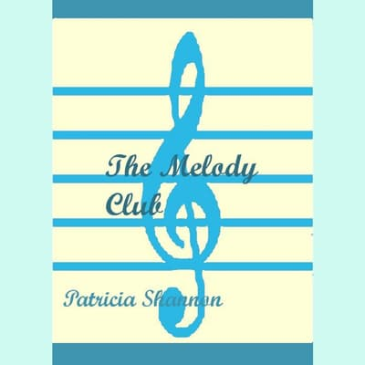 The Melody Club by Patricia Shannon audiobook