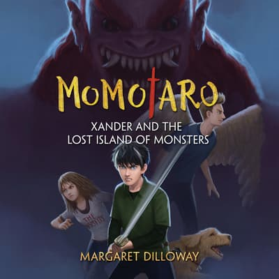 Momotaro Xander and the Lost Island of Monsters by Margaret Dilloway audiobook