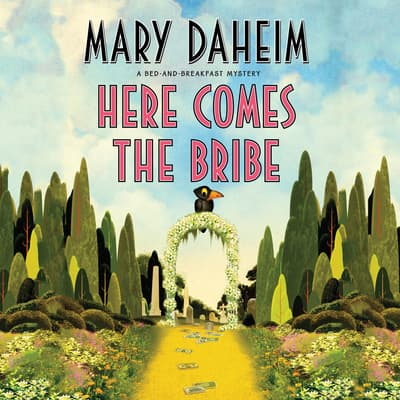 Here Comes the Bribe by Mary Daheim audiobook