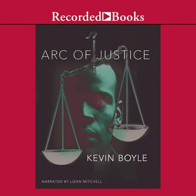 Arc of Justice by Kevin Boyle audiobook