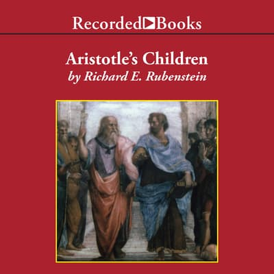 Aristotle's Children by Richard E. Rubenstein audiobook