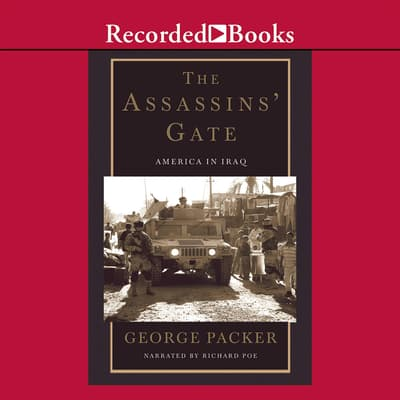 The Assassins' Gate by George Packer audiobook