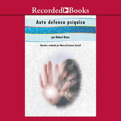 Auto defensa psiquica (Practical Psychic Self-Defense) by Robert Bruce audiobook