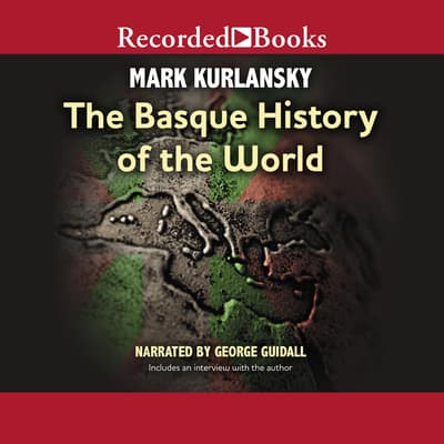 The Basque History of the World by Mark Kurlansky audiobook