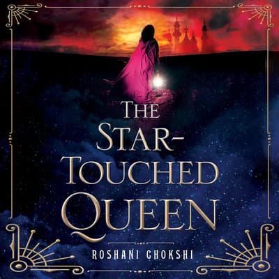 The Star-Touched Queen by Roshani Chokshi audiobook