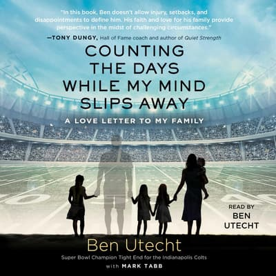 Counting the Days While My Mind Slips Away by Ben Utecht audiobook