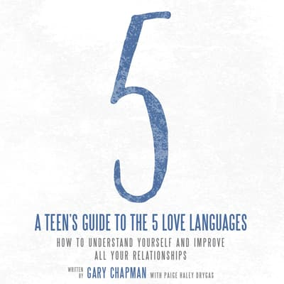 A Teen's Guide to the 5 Love Languages by Gary Chapman audiobook