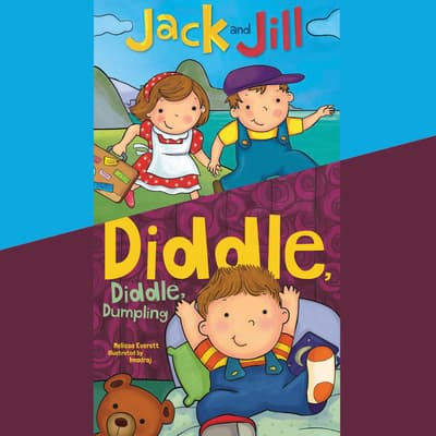 Jack and Jill; & Diddle, Diddle, Dumpling by Melissa Everett audiobook