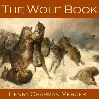 The Wolf Book by Henry Chapman Mercer audiobook