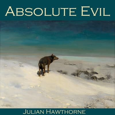 Absolute Evil by Julian Hawthorne audiobook