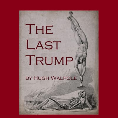 The Last Trump by Hugh Walpole audiobook