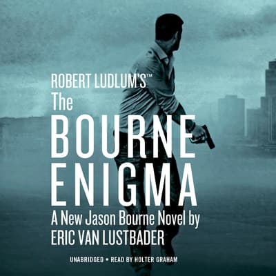 Robert Ludlum's ™ The Bourne Enigma by Eric Van Lustbader audiobook