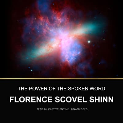 The Power of the Spoken Word by Florence Scovel Shinn audiobook