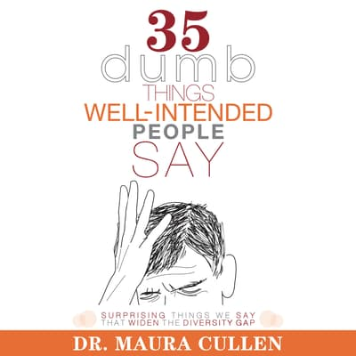35 Dumb Things Well-Intended People Say by Maura Cullen audiobook