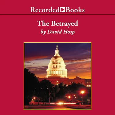 The Betrayed by David Hosp audiobook