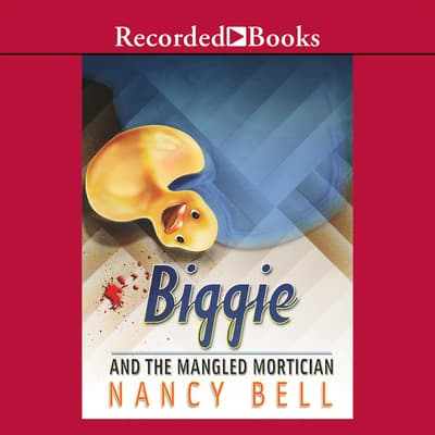 Biggie and the Mangled Mortician by Nancy Bell audiobook