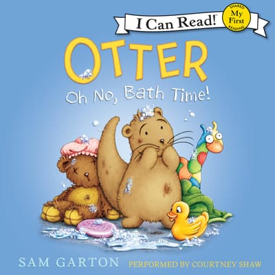 Otter: Oh No, Bath Time! by Sam Garton audiobook
