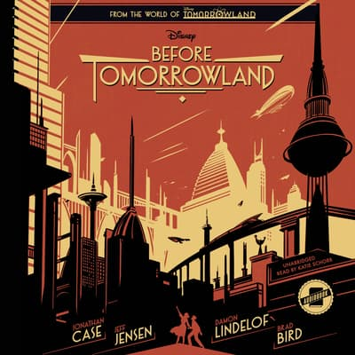 Before Tomorrowland by Disney Press audiobook