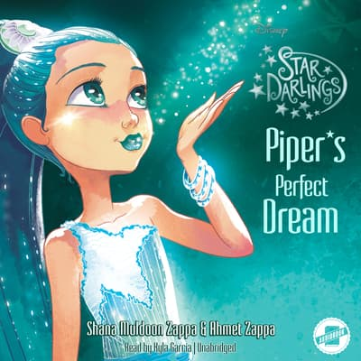 Piper's Perfect Dream by Shana Muldoon Zappa audiobook