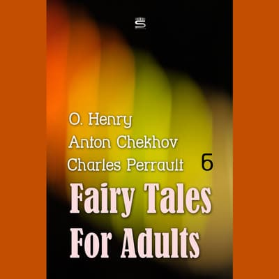 Fairy Tales for Adults, Volume 6 by O. Henry audiobook